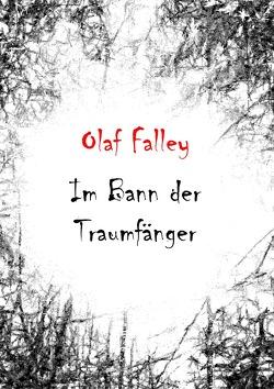 Im Bann der Traumfänger von Falley,  Olaf