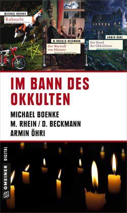 Im Bann des Okkulten von Beckmann,  Dieter, Boenke,  Michael, Öhri,  Armin, Rhein,  Maria