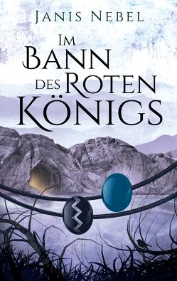 Im Bann des Roten Königs von Nebel,  Janis