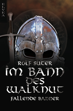 Im Bann des Walknut: Fallende Banner von Suter,  Rolf