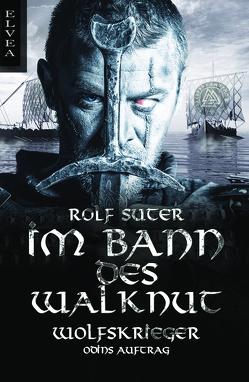 Im Bann des Walknut: Wolfskrieger von Suter,  Rolf