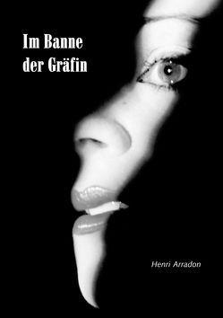 Im Banne der Gräfin von Arradon,  Henri, Woschofius