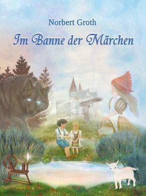 Im Banne der Märchen von Groth,  Norbert