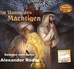 Im Banne des Mächtigen von Röder,  Alexander