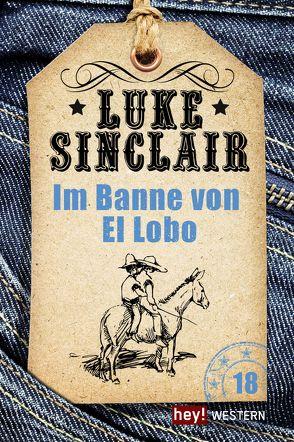 Im Banne von El Lobo von Sinclair,  Luke