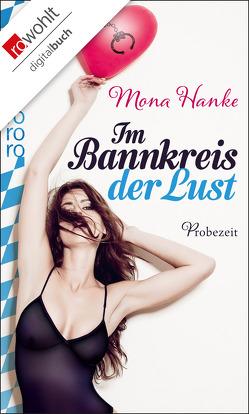 Im Bannkreis der Lust: Probezeit von Hanke,  Mona