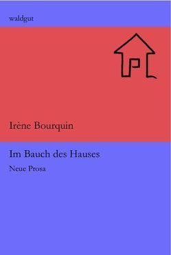 Im Bauch des Hauses von Bourquin,  Irène