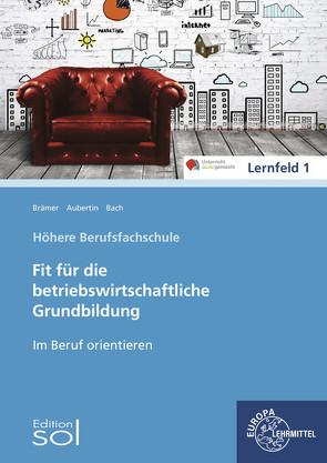 Im Beruf orientieren von Aubertin,  Barbara, Bach,  Bärbel, Brämer,  Ulrike