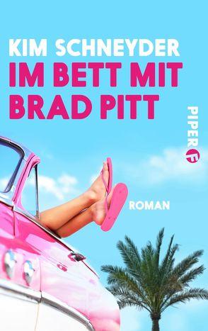 Im Bett mit Brad Pitt von Schneyder,  Kim