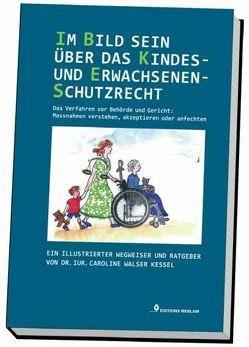 Im Bild sein über das Kindes- und Erwachsenenschutzrecht von Walser Kessel,  Caroline