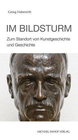 Im Bildsturm von Habenicht,  Georg