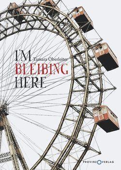 I`m bleibing here von Oberleiter,  Tamara