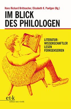 Im Blick des Philologen von Brittnacher,  Hans Richard, Paefgen,  Elisabeth K.