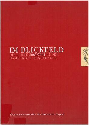 Im Blickfeld – Jahrbuch der Hamburger Kunsthalle von Schneede,  Uwe M., Zimmer,  Nina