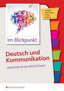Im Blickpunkt: Deutsch und Kommunikation von Braunsteiner,  Michaela, Gruber,  Wolfgang, Heilegger,  Karin, Seedorf,  Karla