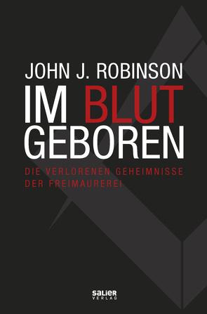 Im Blut geboren von Robinson,  John J.