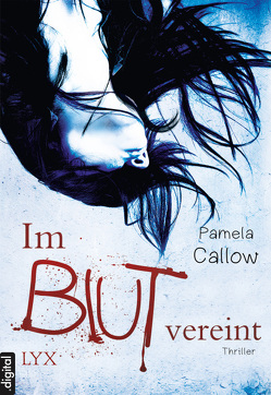 Im Blut vereint von Callow,  Pamela, Wachs,  Anne-Marie