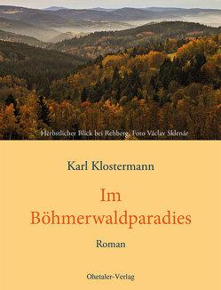 Im Böhmerwaldparadies von Dvorak,  Gerold, Karl Klostermann Verein e.V., Klostermann,  Karl