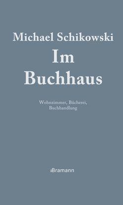 Im Buchhaus von Schikowski,  Michael