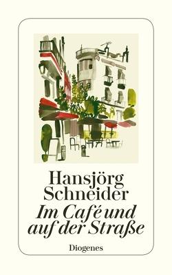 Im Café und auf der Straße von Schneider,  Hansjörg