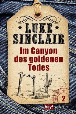 Im Canyon des goldenen Todes von Sinclair,  Luke