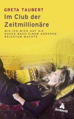 Im Club der Zeitmillionäre von Taubert,  Greta