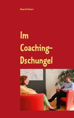 Im Coaching-Dschungel von Frühwirt,  Eduard