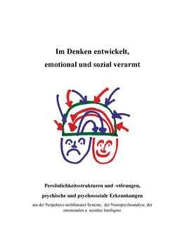 Im Denken entwickelt, emotional und sozial verarmt von Heinemann,  Dr.Alois