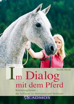Im Dialog mit dem Pferd von Wendt,  Marlitt