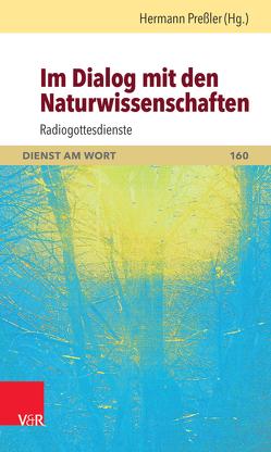 Im Dialog mit den Naturwissenschaften von Gestrich,  Christof, Hanke,  Kerstin, Meisinger,  Hubert, Preßler,  Hermann, Vogelsang,  Frank