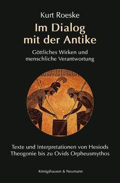 Im Dialog mit der Antike von Roeske,  Kurt