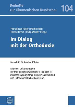 Im Dialog mit der Orthodoxie von Bosse-Huber,  Petra, Fritsch,  Roland, Illert,  Martin, Walter,  Philipp