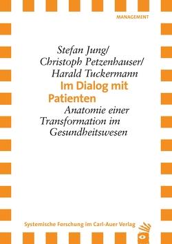 Im Dialog mit Patienten von Jung,  Stefan, Petzenhauser,  Christoph, Tuckermann,  Harald
