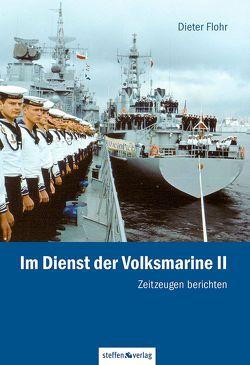 Im Dienst der Volksmarine II von Flohr,  Dieter