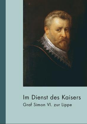 Im Dienst des Kaisers von Bischoff,  Michael, Borggrefe,  Heiner, Lüpkes,  Vera, Schönlau,  Rolf
