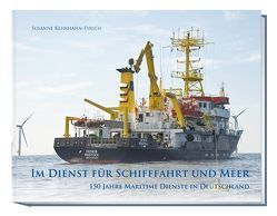 Im Dienst für Schifffahrt und Meer von Kehrhahn-Eyrich,  Susanne