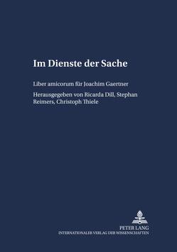 Im Dienste der Sache von Dill,  Ricarda, Reimers,  Stephan, Thiele,  Christoph