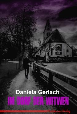 Im Dorf der Witwen von Gerlach,  Daniela