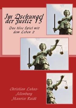 Im Dschungel der Justiz / Im Dschungel der Justiz 15 von Lukas-Altenburg,  Christian, Raidt,  Maurice