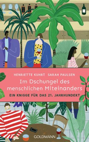 Im Dschungel des menschlichen Miteinanders von Kuhrt,  Henriette, Paulsen,  Sarah