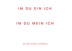 IM DU EIN ICH IM DU MEIN ICH von Klopsch,  Sylke Alma
