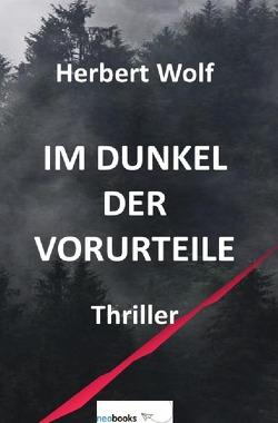 Im Dunkel der Vorurteile von Wolf,  Herbert