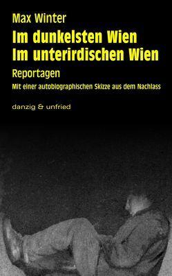 Im dunkelsten Wien / Im unterirdischen Wien von Grabovszki,  Ernst, Pacal,  Julia, Winter,  Max