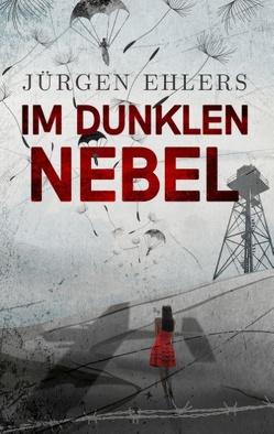 Im dunklen Nebel von Ehlers,  Jürgen
