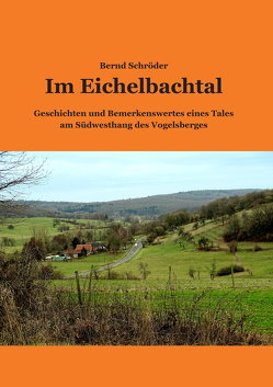 Im Eichelbachtal von Bernd,  Schröder, Cott,  Joachim