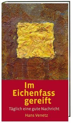 Im Eichenfass gereift von Venetz,  Hans