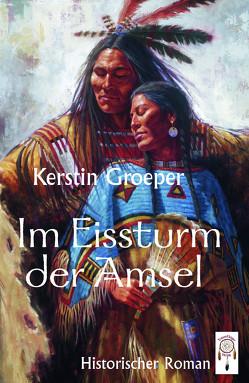 Im Eissturm der Amsel von Ayers,  James, Groeper,  Kerstin