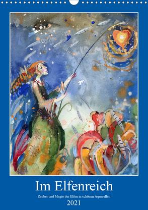 Im Elfenreich- Zauber und Magie der Elfen in schönen Aquarellen (Wandkalender 2021 DIN A3 hoch) von Tiukkel,  Sveta