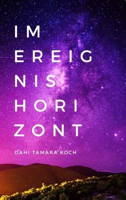 Im Ereignishorizont von Koch,  Dahi Tamara