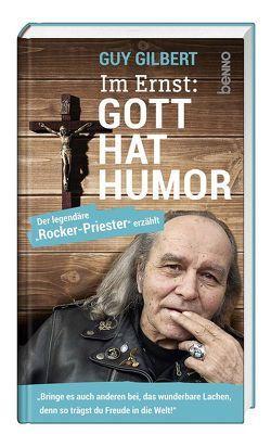 Im Ernst: Gott hat Humor von Gilbert,  Guy